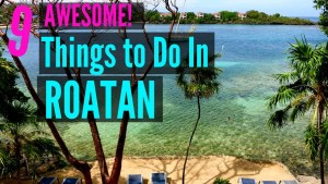 9 Things to do in Roatan Honduras Travel Video. Get ideas for your next vacation!