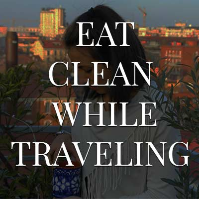 eat-clean-while-traveling