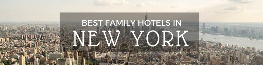 Best Family Hotels in New York City   A New York City guide to family-friendly hotels as hand selected by Little City Trips - city travel experts