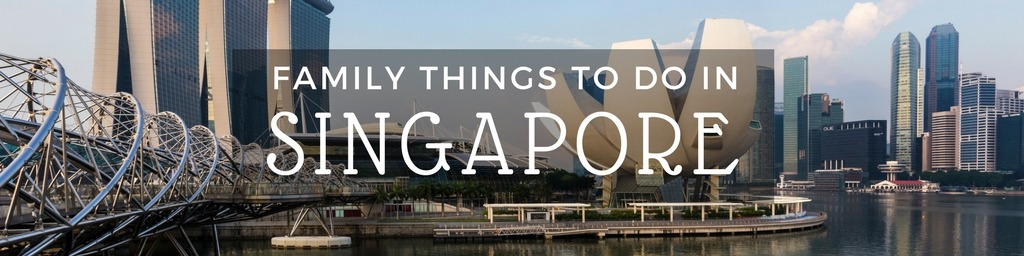 Family Things to do In Singapore | Top tips for family-friendly things to do in Singapore by Little City Trips - City Travel Experts