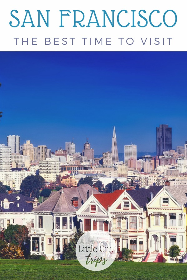 family guide to the best time for visiting San Francisco