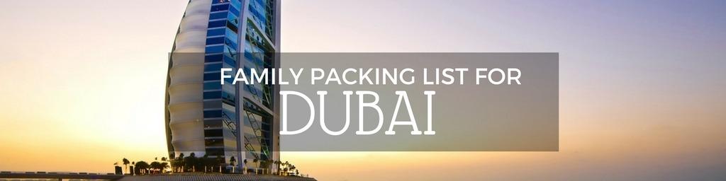 Family packing list Dubai