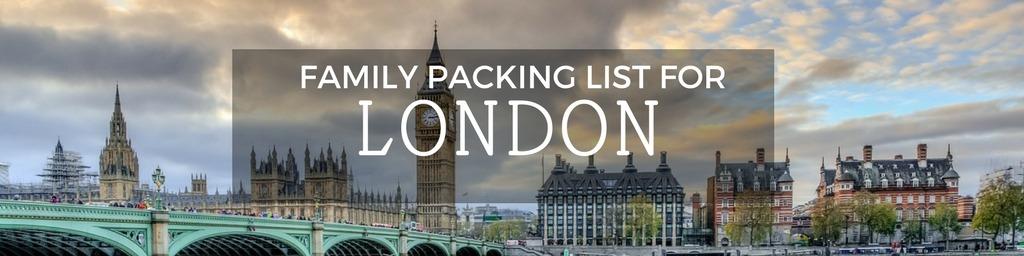Family packing list London