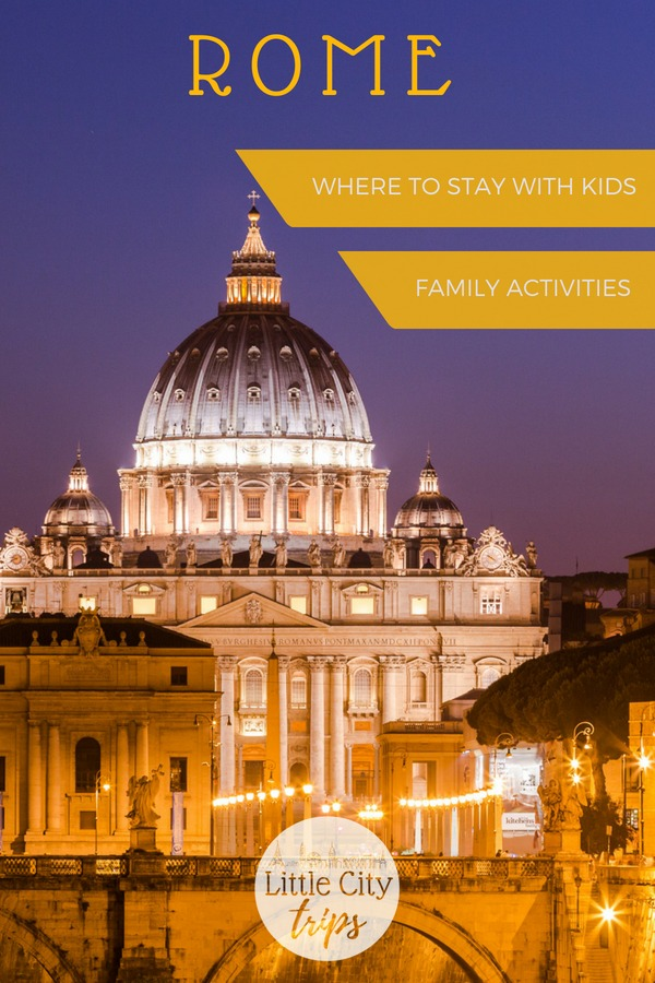 Famiy guide to Rome: find out best things to do, best time to visit and where to stay when visiting Rome with kids