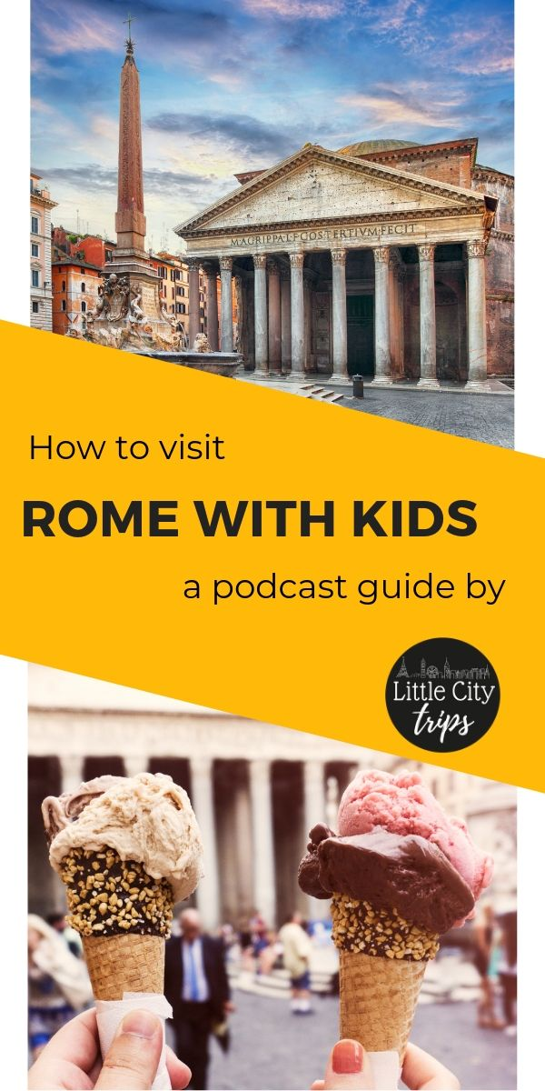 The Pantheon and Gelato - Rome with kids adverisement