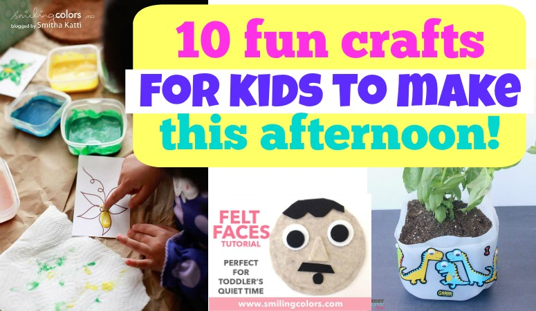 10 Fun Crafts for Kids to Make This Afternoon