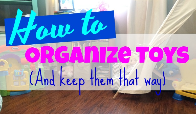 How to Organize Toys (and keep them that way!)