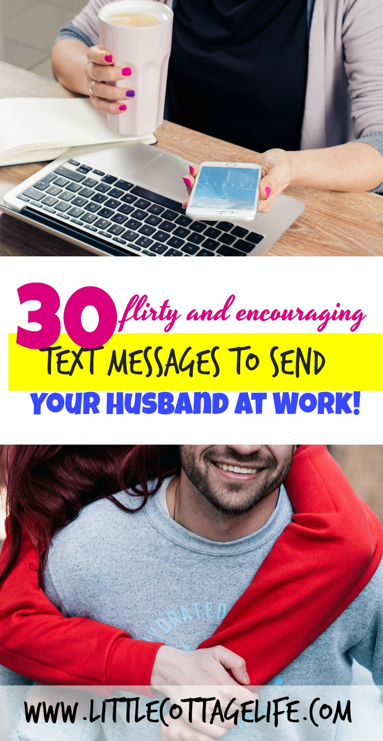 30 Flirty And Encouraging Text Messages To Send Your Husband At Work