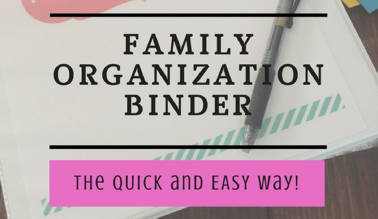 The Easy and Effective (and Free!) Family Organization Binder