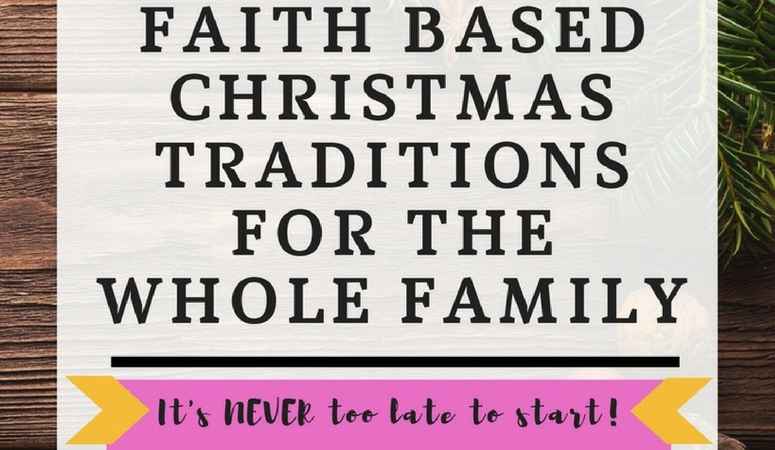 Faith Based Christmas Traditions for Families