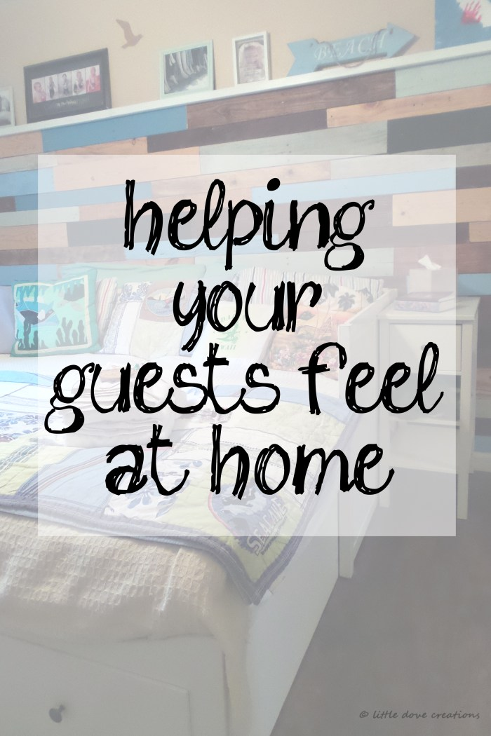 Helping Your Guests Feel At Home