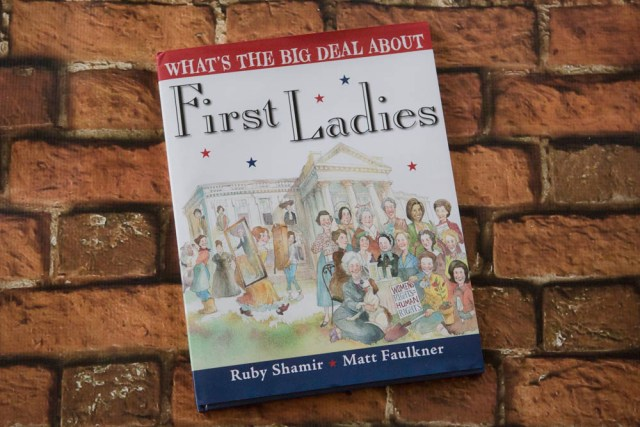 What's the Big Deal About First Ladies is a fun, playful look into the importance of our Founding Mothers.
