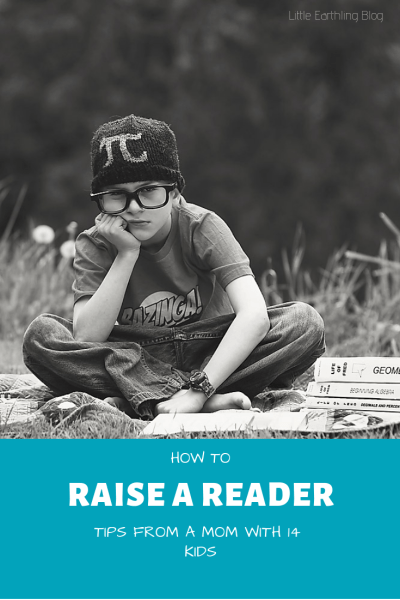 Tips on how to raise a reader from a mom with 14 kids.