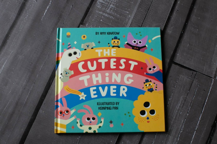 The cutest thing ever is a fun, colorful book describing...the cutest thing ever.