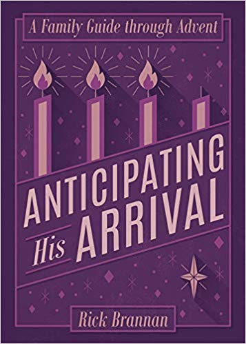 Anticipating His Arrival: A Family Advent Book