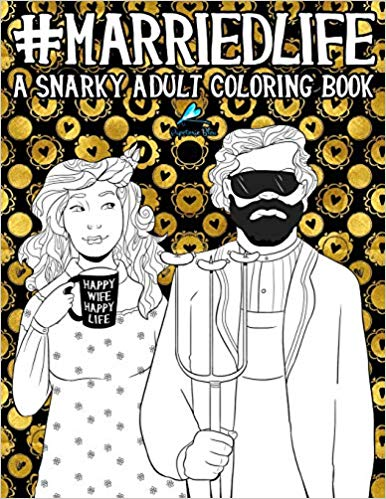 #marriedlife: A Snarky Adult Coloring Book