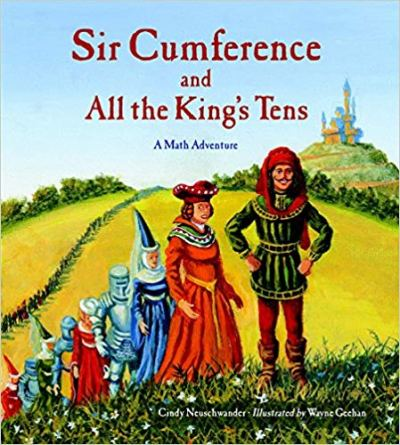 Sir Cumference and All the Kings Tens helps teach kids math while fostering a love of math.