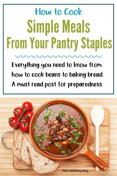 How to cook simple meals from pantry staples you have on hand.