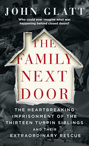 Book review of the The Family Next Door by John Glatt. Turpin Family.