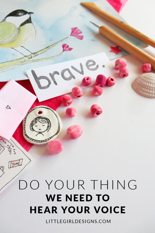 Do Your Thing - In a world that is telling you as a creative that you need to do everything a certain way to be successful...I still believe that we need to hear YOUR voice. via littlegirldesigns.com