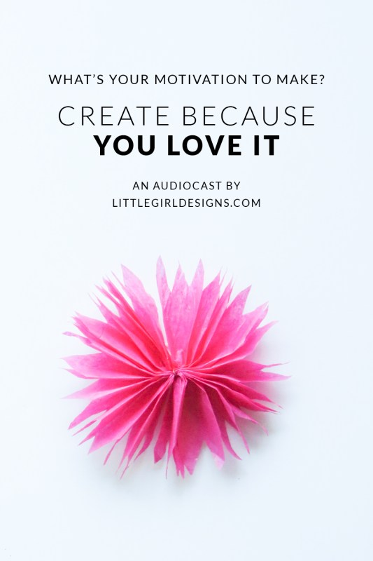What is your motivation behind your creativity? Is your creative practice starting to become too dependent on what other people think? On today's audiocast, I share what can happen when our motivation changes in our creativity. Let's create because we LOVE the process again! :) via littlegirldesigns.com