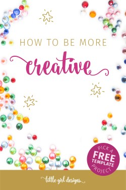 YES to the second tip in this list on how to be more creative. I want this to be my most creative year ever!