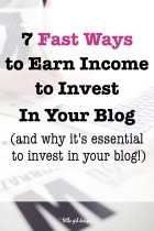 7 Fast Ways to Earn Income to Invest In Your Blog
