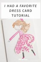 I Had a Favorite Dress Card Tutorial