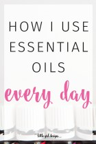 A Day in The Life: How I Use Essential Oils Every Day