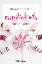 10 Ways to Use Essential Oils This Summer