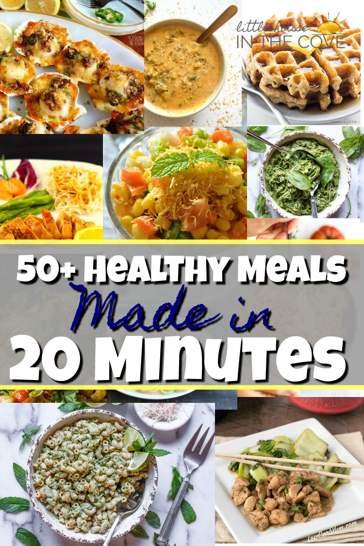 Eating healthy should not cause you to stay in the kitchen for hours. Here are 50+ recipes that you can fix in 20 minutes or less!