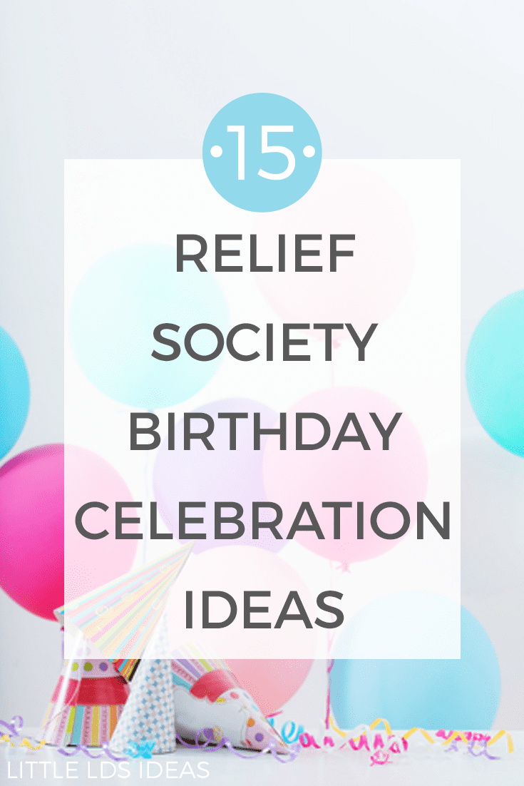 15 Relief Society Birthday Celebration Ideas from Little LDS Ideas. This list includes ideas for themes, games, and food to help make planning a little easier.