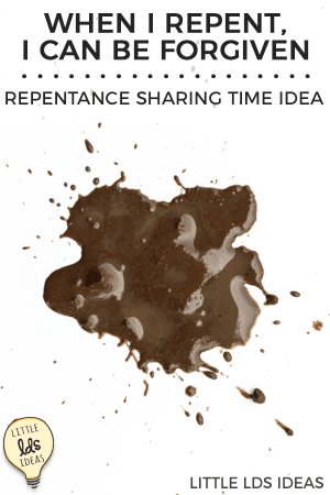 Repentance Sharing Time Idea
