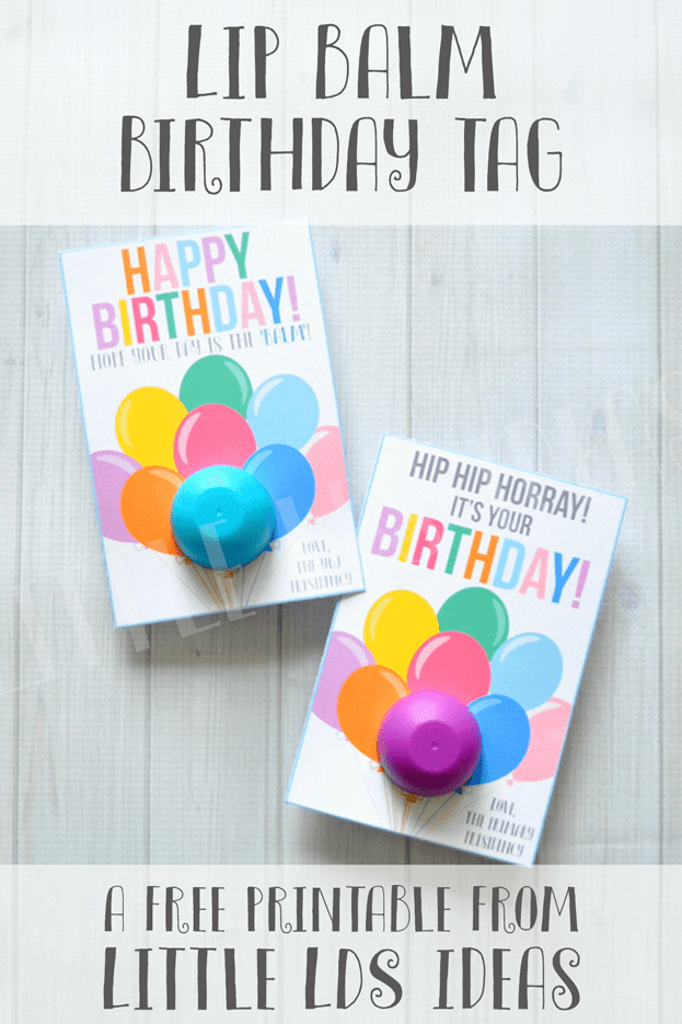 image regarding Birthday Tag Printable called Delighted Birthday Lip Balm Tag versus Small LDS Guidelines