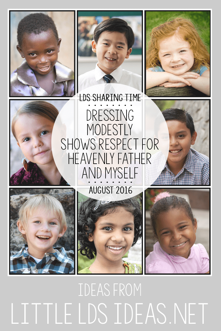 August 2016 LDS Sharing Time: Dressing modestly shows respect for Heavenly Father and myself. Teach the children about Modesty with these fun Sharing Time Ideas from Little LDS Ideas