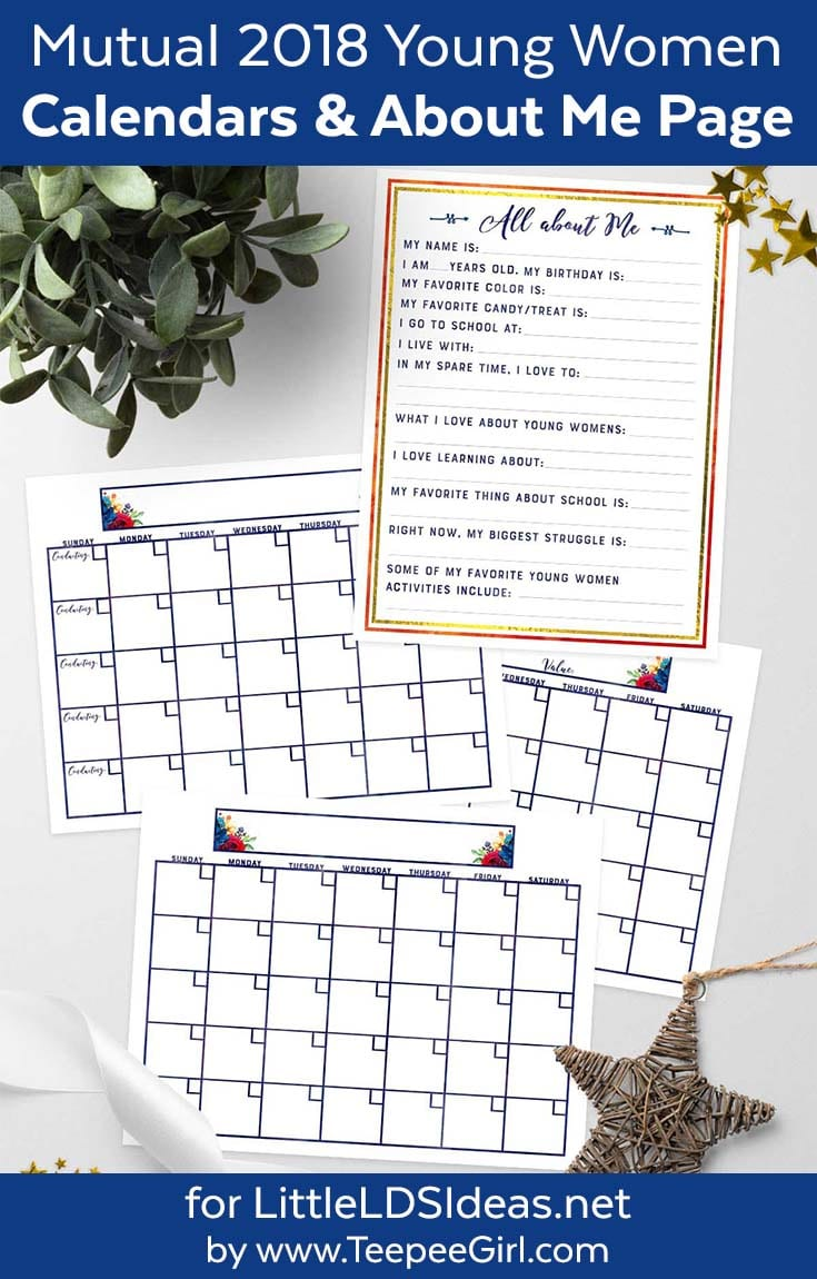 Mutual 2018 Young Women Blank Calendars & About Me Page Free Printables | Download these at www.LittleLDSIdeas.net
