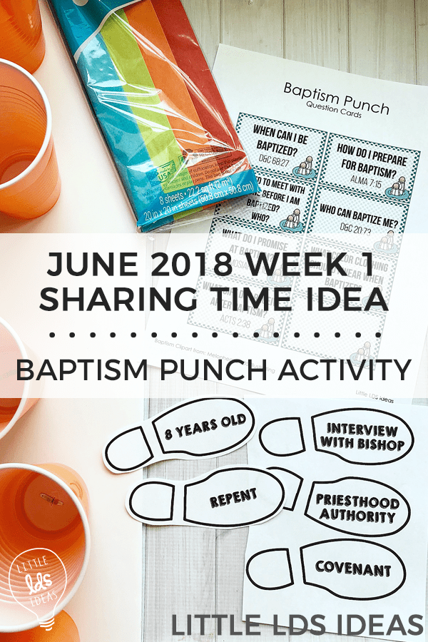 June 2018 Week 1 Sharing Time Idea. I will Follow Jesus Christ by Being Baptized and Confirmed and Keeping my Baptismal Covenants. Here are a few fun ideas that you can use for this weeks Baptism Sharing Time. Printables included! From Little LDS Ideas. #ldsprimary #ldssharingtime #ldslessonhelps #ldsprintables
