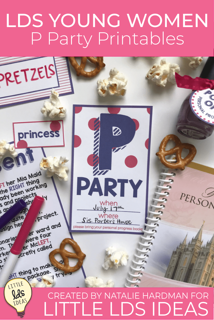 Throw a P Party to help your Young Women polish off their Personal Progress! FREE Printables and ideas to help simplify your planning and preparation.  #LDSPrintables