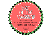 Share, inspire & make some new friends at Best of the Weekend! Live every Friday 8:00 pm EST at littlemisscelebration.com