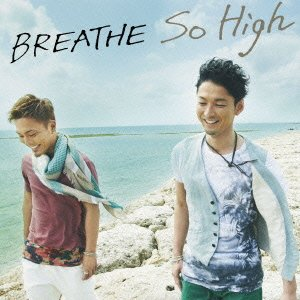 BREATHE - So High