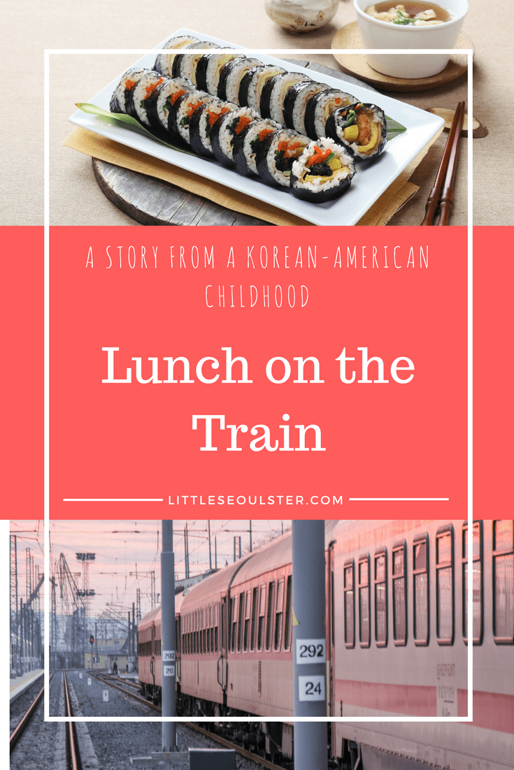 A Story from a Korean-American Childhood - Lunch on the Train