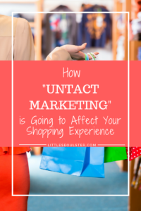 "How ""Untact Marketing"" is Going to Affect Your Shopping Experience"