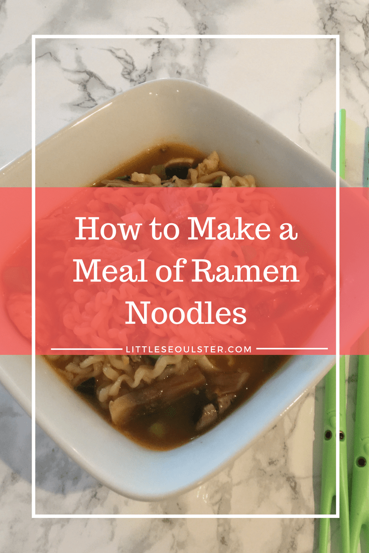 How to Make a Meal of Ramen Noodles