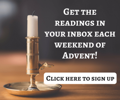 Get the readings in your inbox each weekend of Advent!