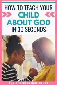 When you feel like raising Godly children is hard work, remember the power of 30 seconds in the life of your child. Parenting advice for Christian parents who want to help their kids have a relationship with Jesus. | How to teach a child to believe in God | How to introduce Jesus to a child | How to help your child grow spiritually | #familyfaith #Jesus #Christianparenting #familygoals