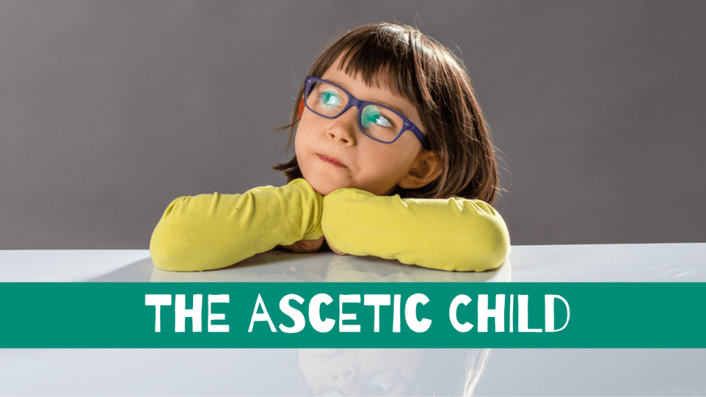 The ascetic child