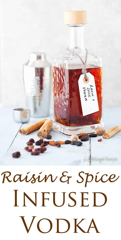 Raisin, Cinnamon & Nutmeg Infused Vodka - great for cocktails