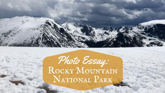 Photo Essay - Rocky Mountain National Park