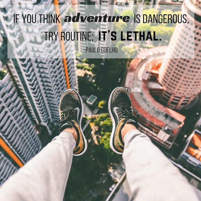 Think adventure is dangerous - try routine