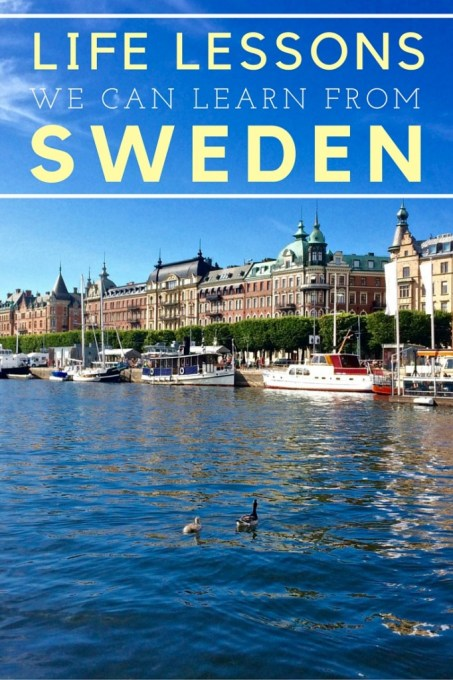 Life Lessons We Can Learn From Sweden